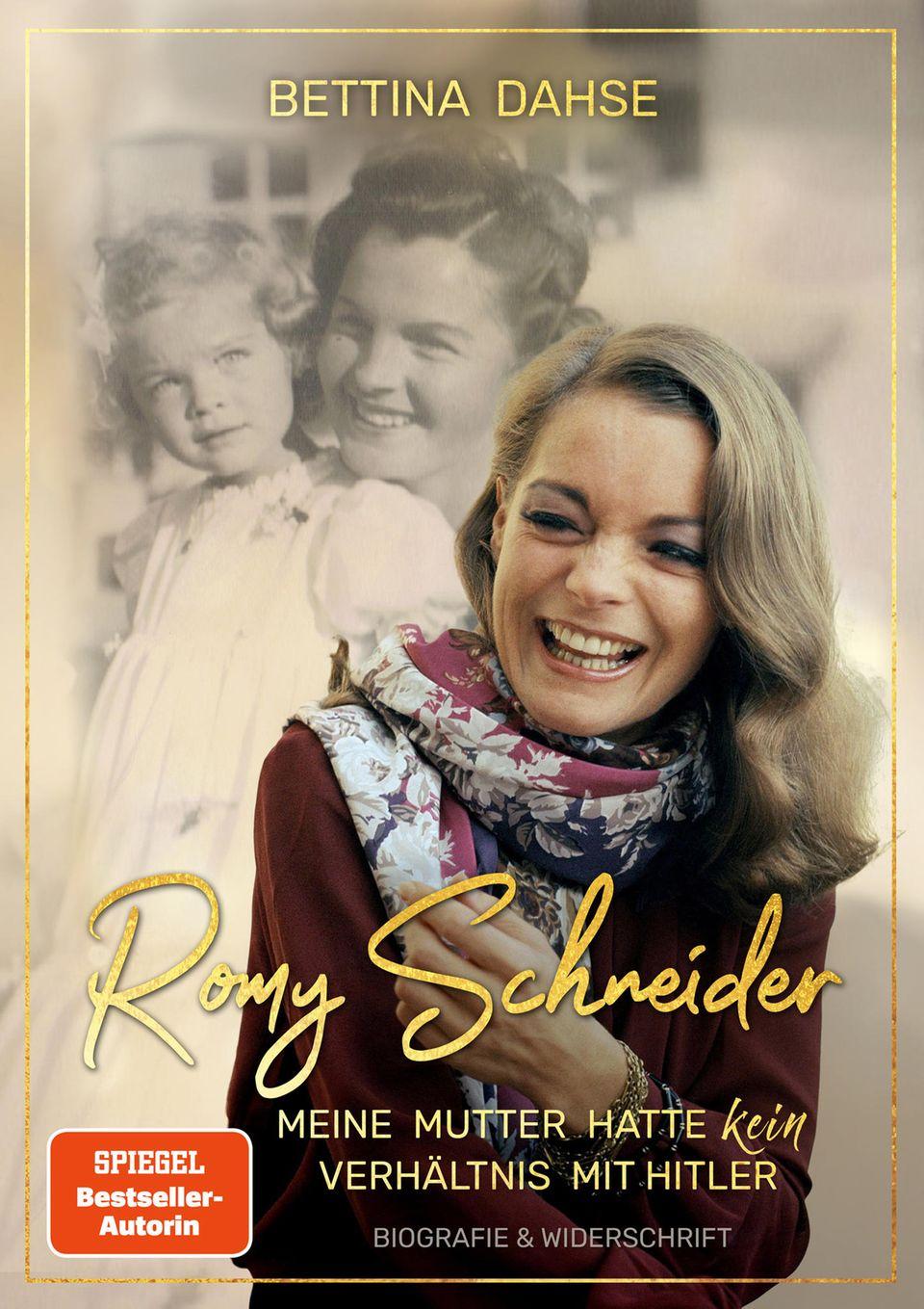 """""""Romy Schneider: Meine Mutter hatte kein Verhältnis mit Hitler"""" von Bettina Dahse."""
