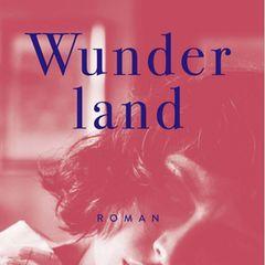 """Buchtipps der Redaktion: Buchcover """"Wunderland"""""""