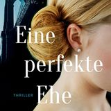 """Buchtipps der Redaktion: Buchcover """"Eine perfekte Ehe"""""""