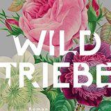 """Buchtipps der Redaktion: Buchcover """"Wildtriebe"""""""