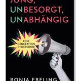 """Ronja Ebeling - """"Jung, besorgt, abhängig""""  """"Du hast doch alle Möglichkeiten!"""", """"In deinem Alter hat man noch keine Sorgen"""": Ronja Ebeling ist 25 Jahre alt undbringt in ihrem Buch die Zukunftssorgen ihrer Generation auf den Punkt. """"Jung, besorgt, abhängig""""ist ein scharfsinniges Plädoyer, das nach generationenübergreifenden Lösungen sucht, und in dem die verzweifelte Bitte steckt, den jungen Menschen endlich zuzuhören, statt ihnen ihre Sorgen abzusprechen. Ein Buch, das den Zeitgeist trifft. (EDEN BOOKS, 16 Euro)"""